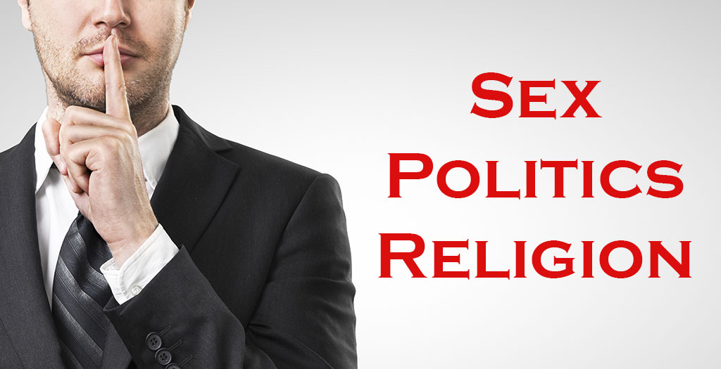 Sex, Politics and Religion